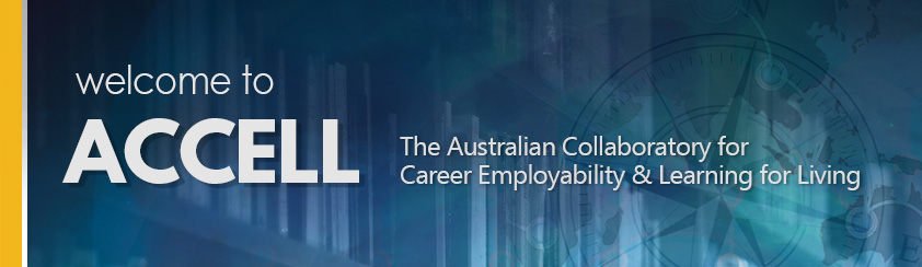 Welcome to ACCELL. The Australian Collaboratory for Career Employability & Learning for Living