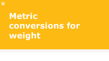 Video link for metric conversions for weight.