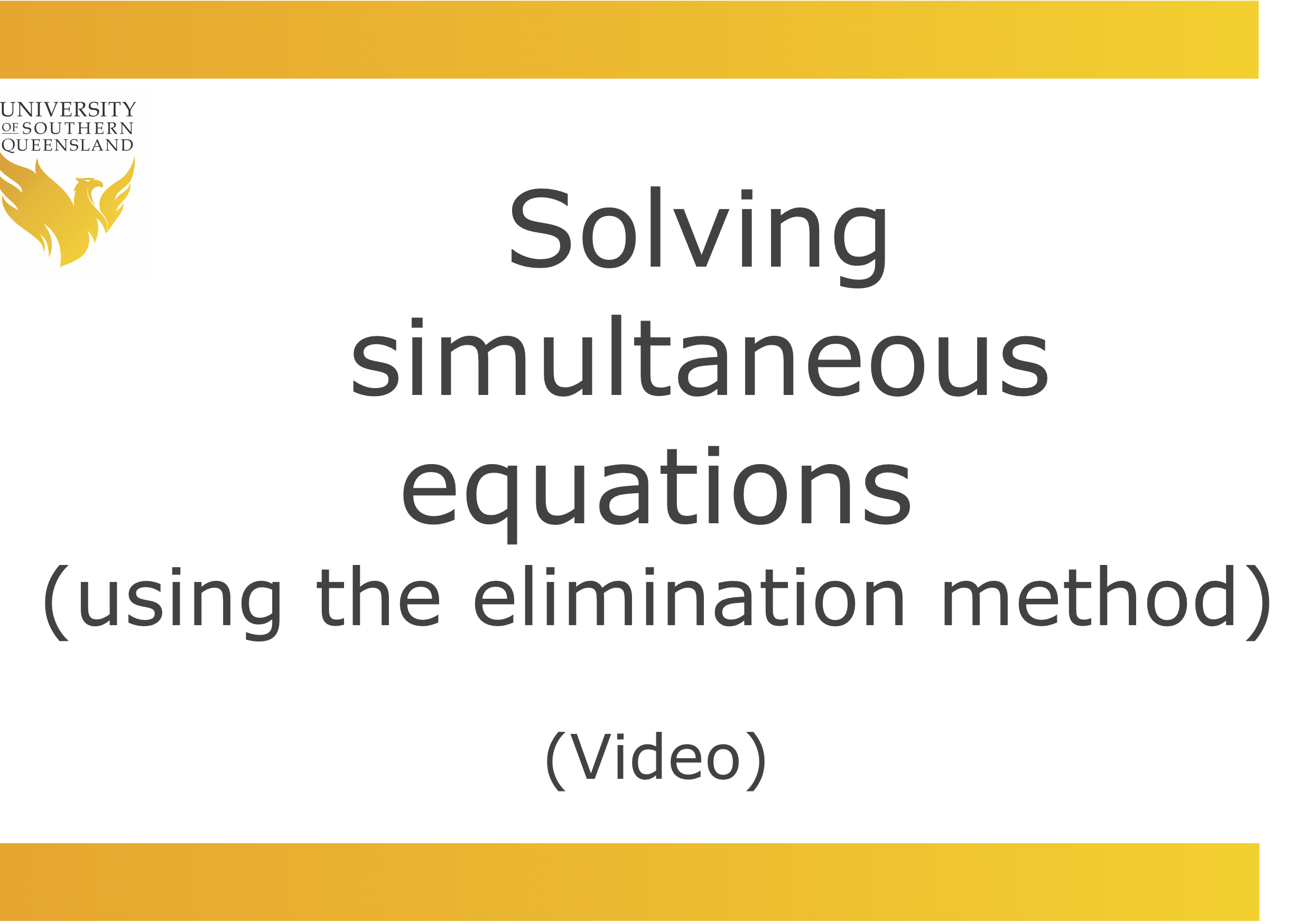 Solving simultaneous equations (using the elimination method)