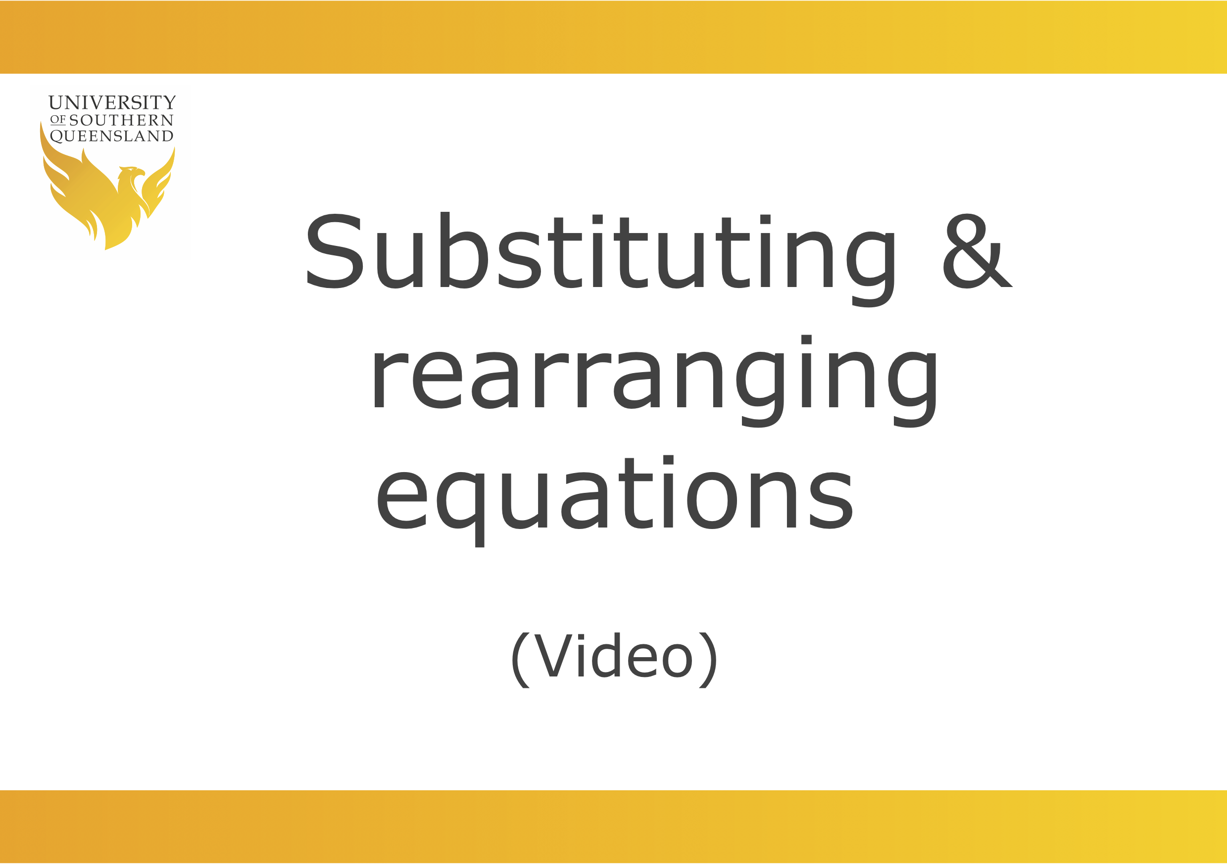 Click on the video to play the substituting and rearranging equations video.