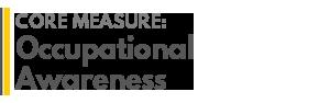AGRADES Core Measure : Occupational Awareness